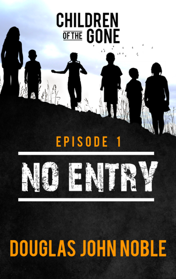 No Entry – Children of the Gone – Episode 1